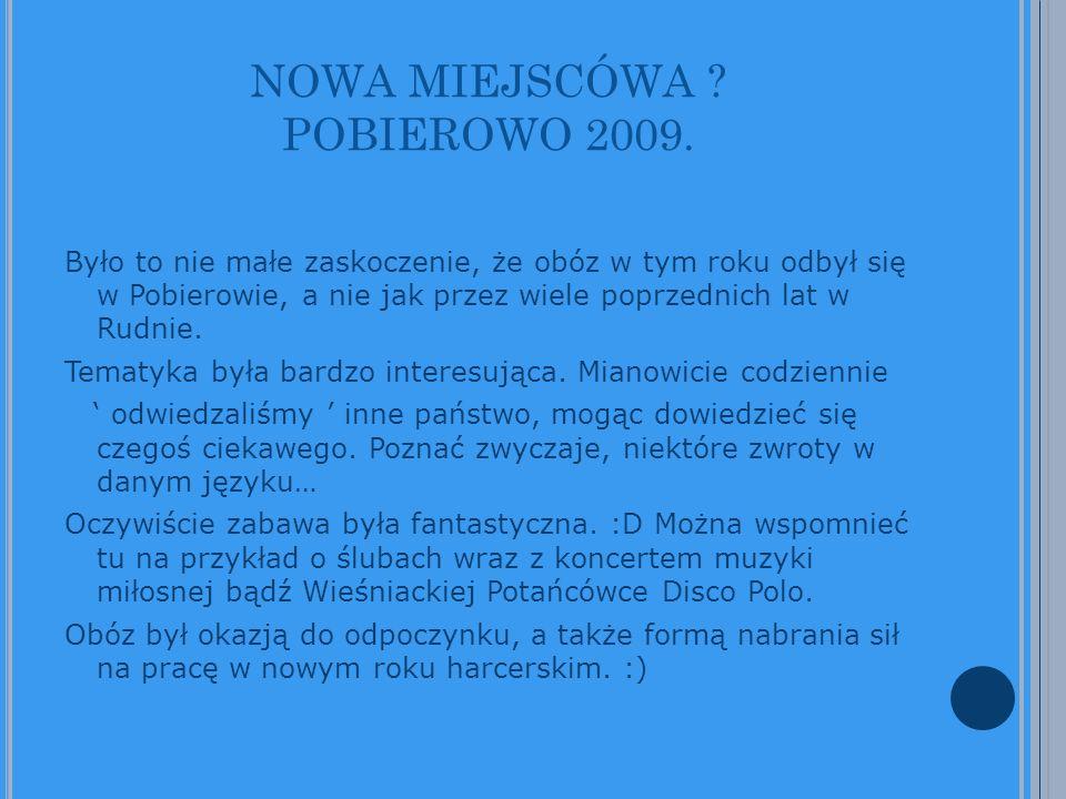NOWA MIEJSCÓWA ? POBIEROWO 2009. Było to nie małe zaskoczenie, że obóz w tym roku odbył się w Pobierowie, a nie jak przez wiele poprzednich lat w Rudn