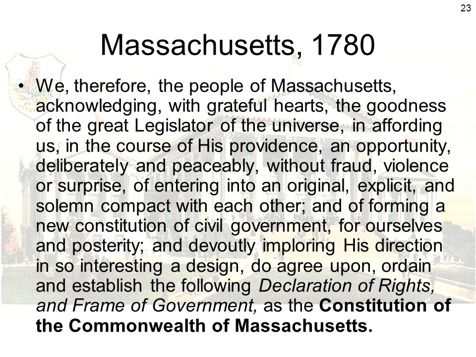 23 Massachusetts, 1780 We, therefore, the people of Massachusetts, acknowledging, with grateful hearts, the goodness of the great Legislator of the un