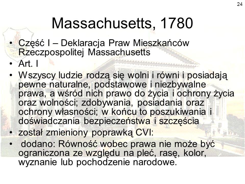 24 Massachusetts, 1780 Część I – Deklaracja Praw Mieszkańców Rzeczpospolitej Massachusetts Art.
