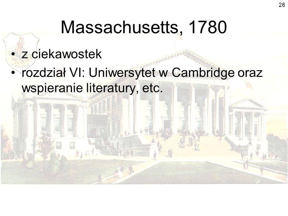 26 Massachusetts, 1780 z ciekawostek rozdział VI: Uniwersytet w Cambridge oraz wspieranie literatury, etc.
