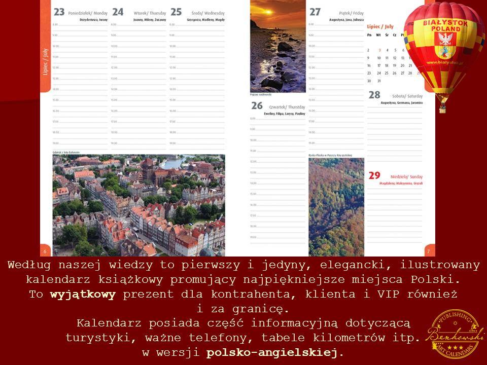 Według naszej wiedzy to pierwszy i jedyny, elegancki, ilustrowany kalendarz książkowy promujący najpiękniejsze miejsca Polski.