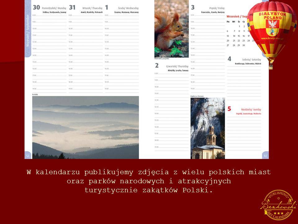 W kalendarzu publikujemy zdjęcia z wielu polskich miast oraz parków narodowych i atrakcyjnych turystycznie zakątków Polski.