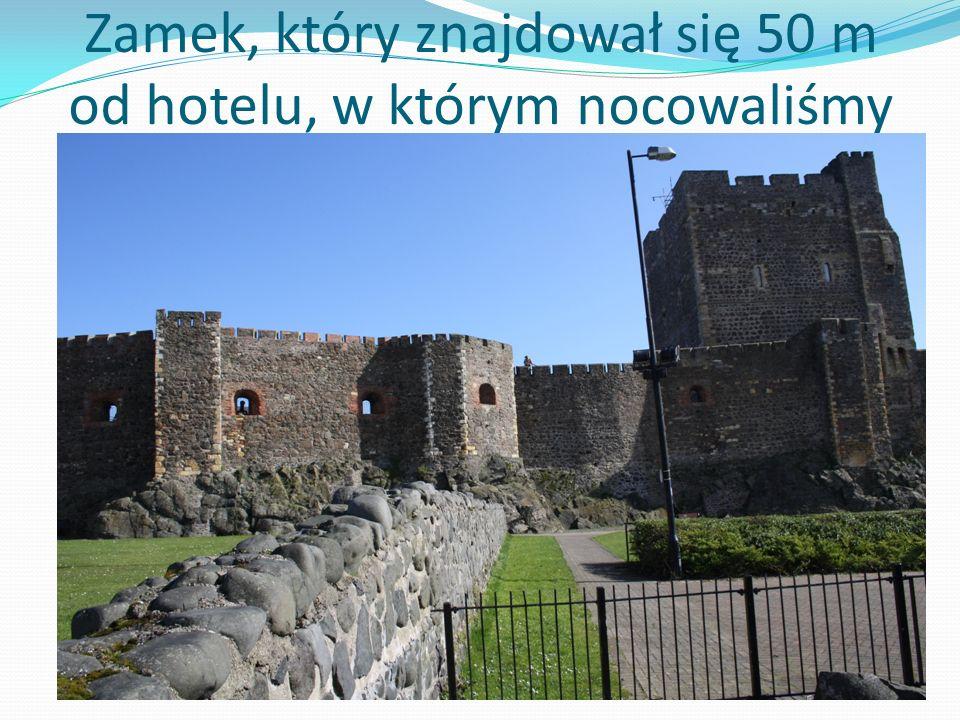 Zamek, który znajdował się 50 m od hotelu, w którym nocowaliśmy
