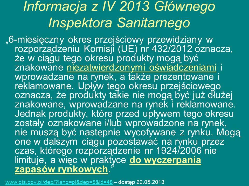 Informacja z IV 2013 Głównego Inspektora Sanitarnego 6-miesięczny okres przejściowy przewidziany w rozporządzeniu Komisji (UE) nr 432/2012 oznacza, że