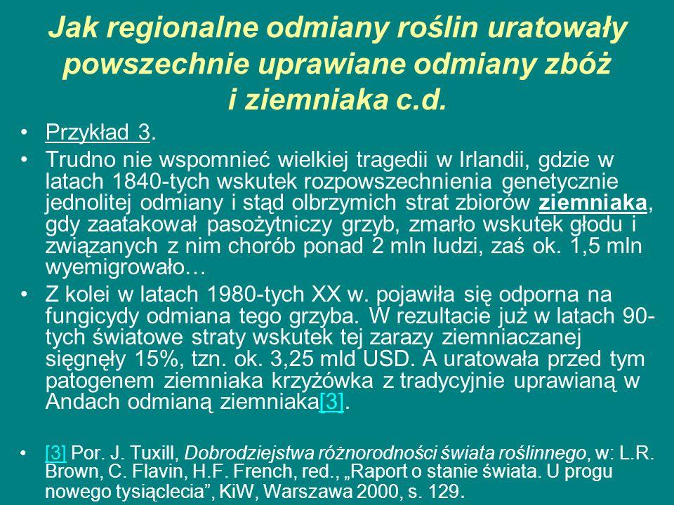 Jak regionalne odmiany roślin uratowały powszechnie uprawiane odmiany zbóż i ziemniaka c.d. Przykład 3. Trudno nie wspomnieć wielkiej tragedii w Irlan