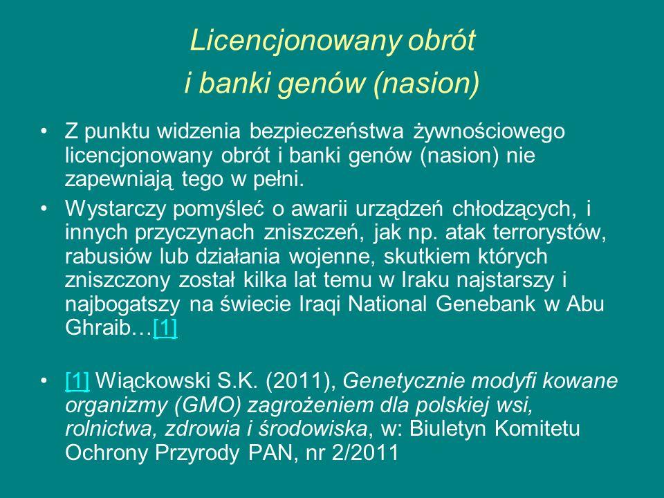 Licencjonowany obrót i banki genów (nasion) Z punktu widzenia bezpieczeństwa żywnościowego licencjonowany obrót i banki genów (nasion) nie zapewniają