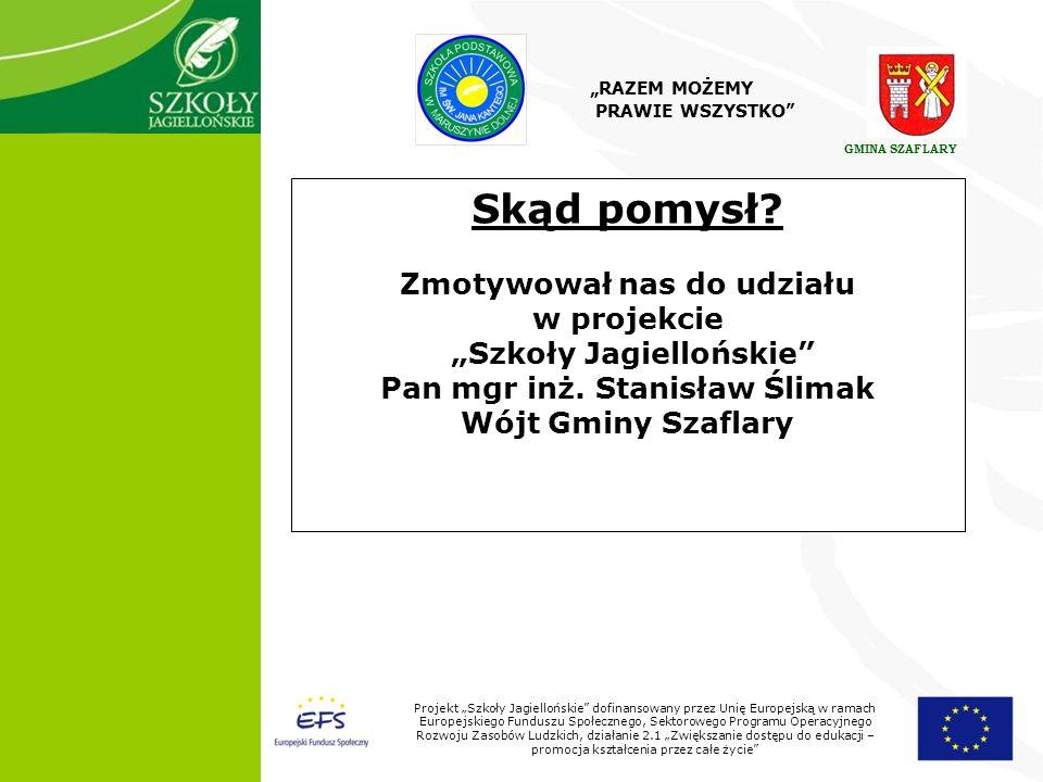 2 Projekt Szkoły Jagiellońskie dofinansowany przez Unię Europejską w ramach Europejskiego Funduszu Społecznego, Sektorowego Programu Operacyjnego Rozwoju Zasobów Ludzkich, działanie 2.1 Zwiększanie dostępu do edukacji – promocja kształcenia przez całe życie Skąd pomysł.