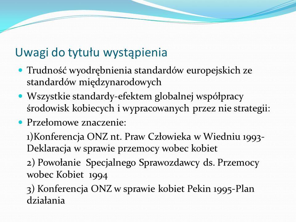 Uwagi do tytułu wystąpienia Trudność wyodrębnienia standardów europejskich ze standardów międzynarodowych Wszystkie standardy-efektem globalnej współp