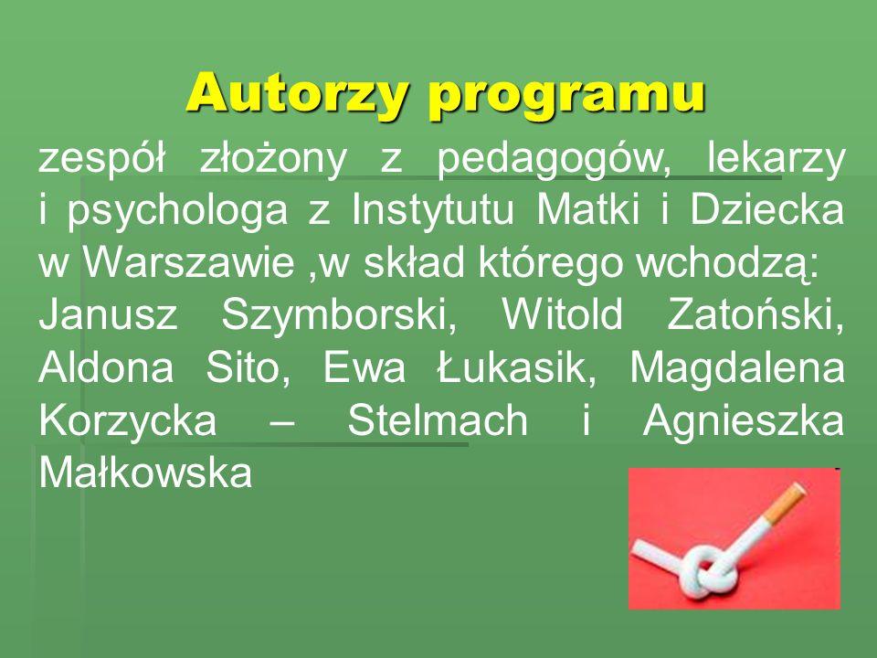 Autorzy programu zespół złożony z pedagogów, lekarzy i psychologa z Instytutu Matki i Dziecka w Warszawie,w skład którego wchodzą: Janusz Szymborski,