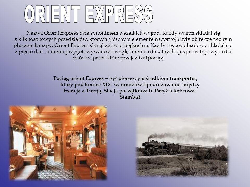 Nazwa Orient Express była synonimem wszelkich wygód. Każdy wagon składał się z kilkuosobowych przedziałów, których głównym elementem wystroju były obi