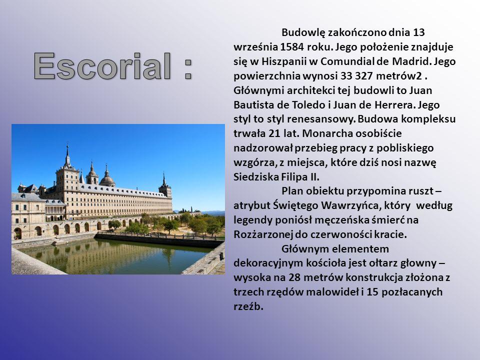Budowlę zakończono dnia 13 września 1584 roku. Jego położenie znajduje się w Hiszpanii w Comundial de Madrid. Jego powierzchnia wynosi 33 327 metrów2.