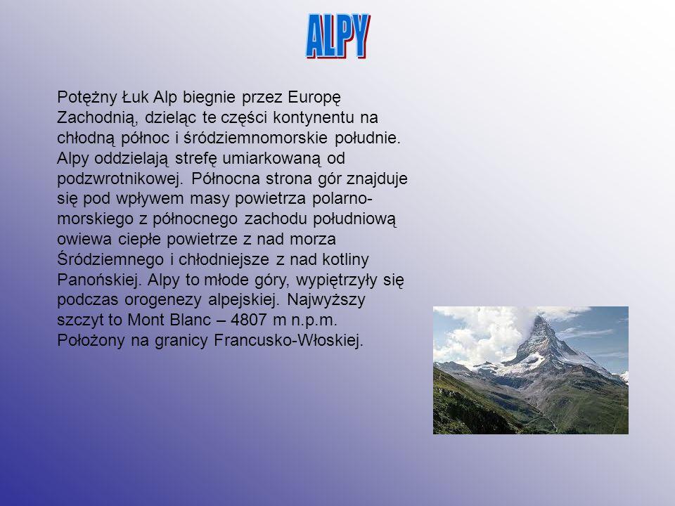 Potężny Łuk Alp biegnie przez Europę Zachodnią, dzieląc te części kontynentu na chłodną północ i śródziemnomorskie południe. Alpy oddzielają strefę um