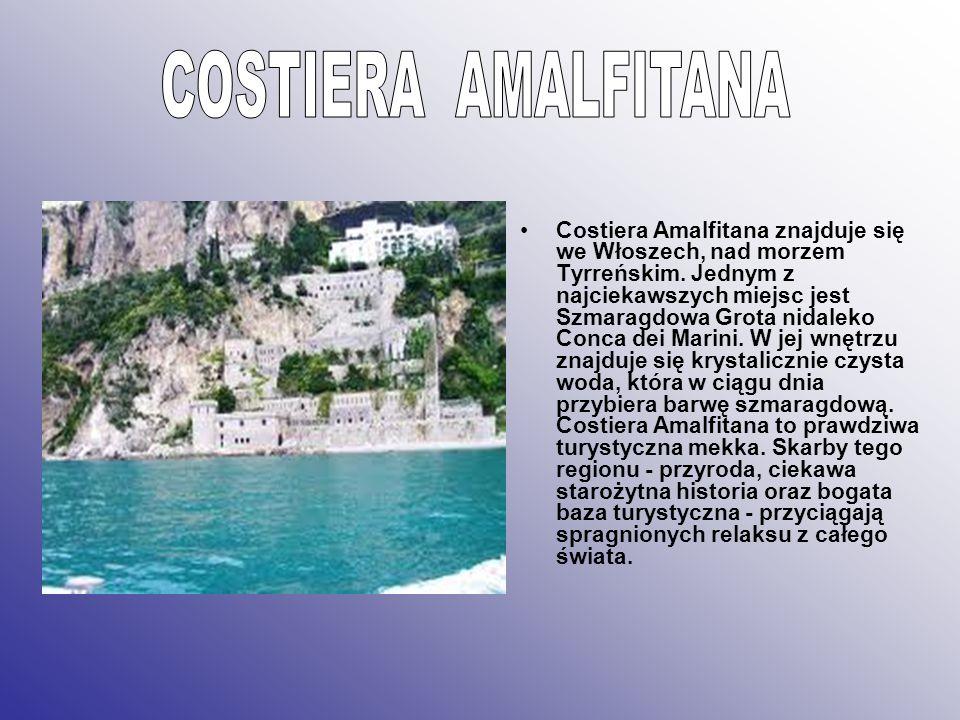 Costiera Amalfitana znajduje się we Włoszech, nad morzem Tyrreńskim. Jednym z najciekawszych miejsc jest Szmaragdowa Grota nidaleko Conca dei Marini.