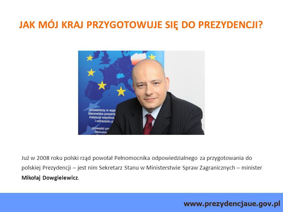 www.prezydencjaue.gov.pl JAK MÓJ KRAJ PRZYGOTOWUJE SIĘ DO PREZYDENCJI.
