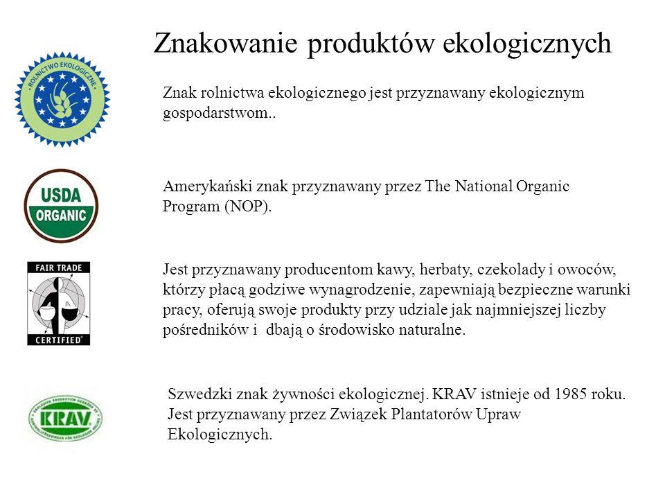 Znakowanie produktów ekologicznych Znak rolnictwa ekologicznego jest przyznawany ekologicznym gospodarstwom.. Amerykański znak przyznawany przez The N