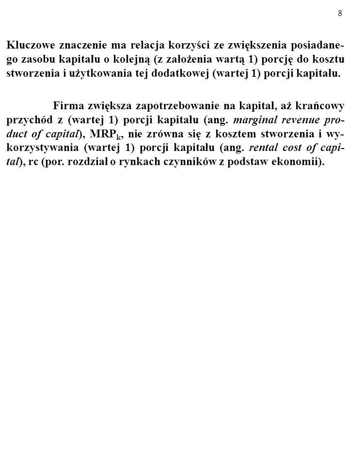 18 Na przykład: K=g(rc, Y)=x·Y/rc.