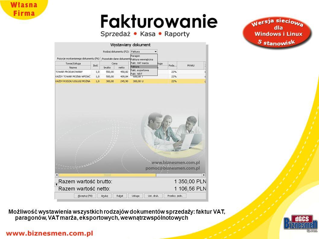 Możliwość wystawienia wszystkich rodzajów dokumentów sprzedaży: faktur VAT, paragonów, VAT marża, eksportowych, wewnątrzwspólnotowych
