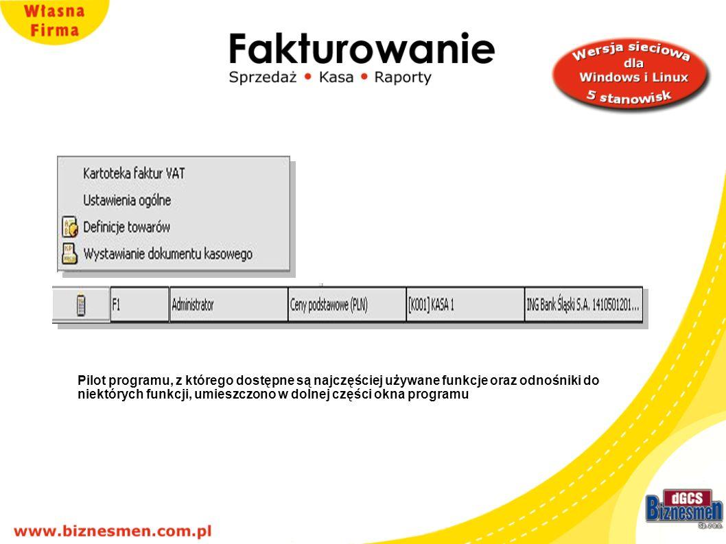 Pilot programu, z którego dostępne są najczęściej używane funkcje oraz odnośniki do niektórych funkcji, umieszczono w dolnej części okna programu