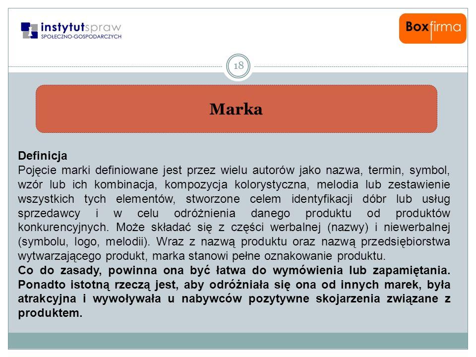 Marka 18 Definicja Pojęcie marki definiowane jest przez wielu autorów jako nazwa, termin, symbol, wzór lub ich kombinacja, kompozycja kolorystyczna, m