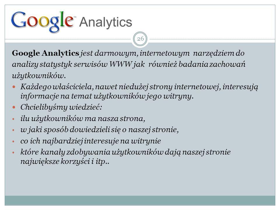Google Analytics jest darmowym, internetowym narzędziem do analizy statystyk serwisów WWW jak również badania zachowań użytkowników. Każdego właścicie