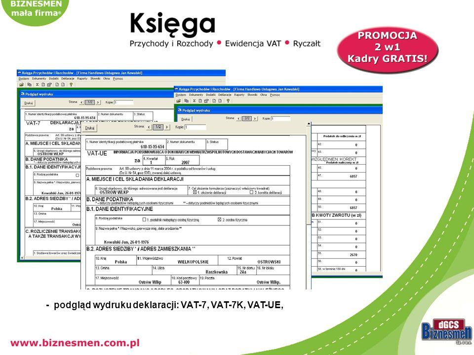 - podgląd wydruku deklaracji: VAT-7, VAT-7K, VAT-UE,