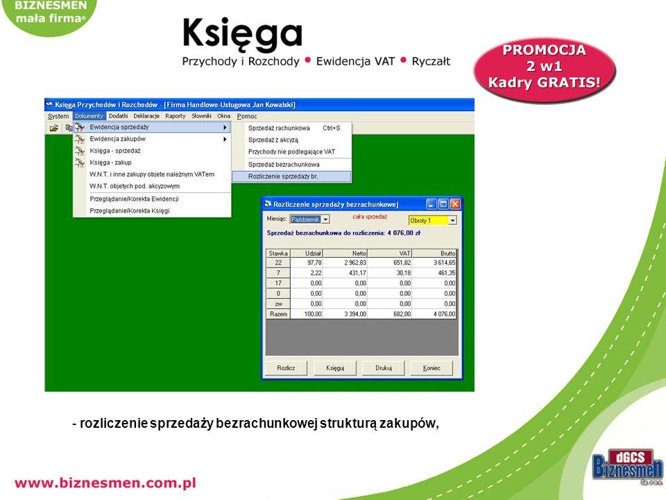 - przeglądanie dokumentów: księga, ewidencje VAT- kryteria: miesiąc, rok,
