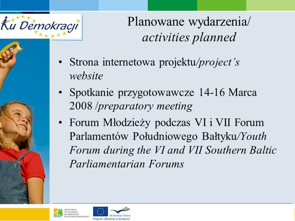 s e a o f a d v e n t u r e Planowane wydarzenia/ activities planned Strona internetowa projektu/projects website Spotkanie przygotowawcze 14-16 Marca