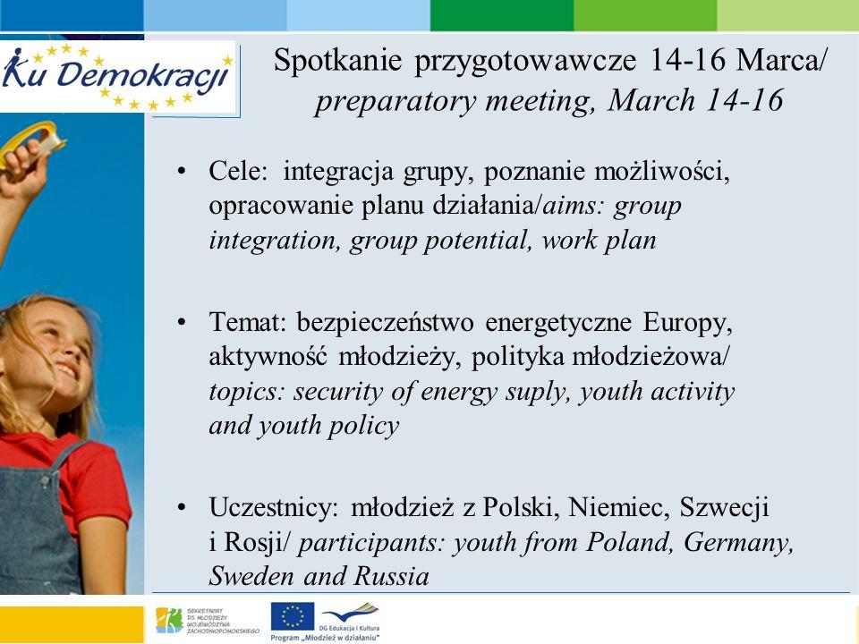 s e a o f a d v e n t u r e Spotkanie przygotowawcze 14-16 Marca/ preparatory meeting, March 14-16 Cele: integracja grupy, poznanie możliwości, opraco