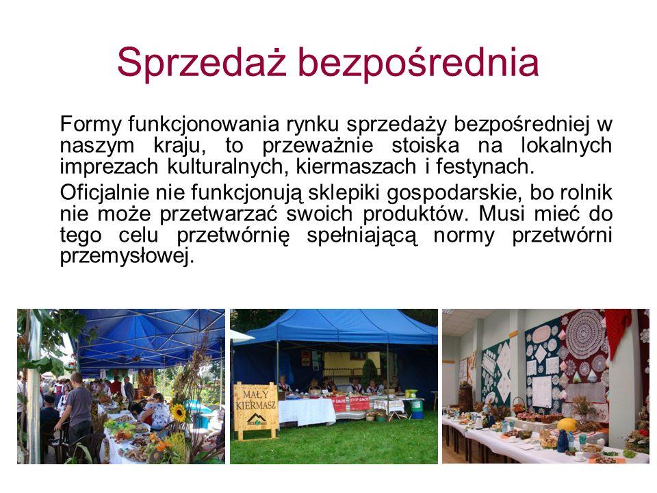 Formy funkcjonowania rynku sprzedaży bezpośredniej w naszym kraju, to przeważnie stoiska na lokalnych imprezach kulturalnych, kiermaszach i festynach.