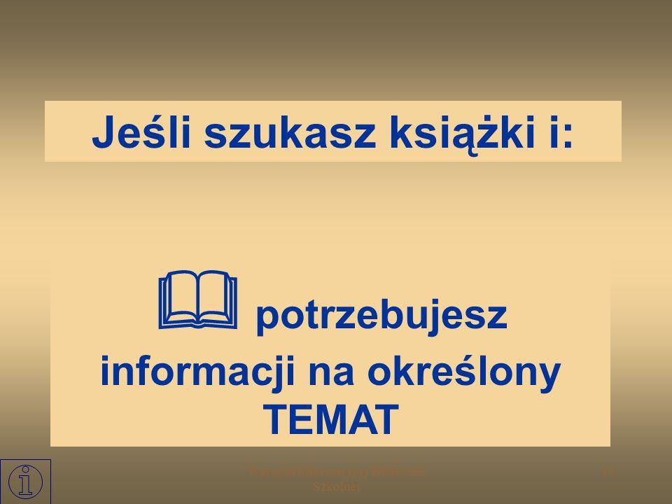 Warsztat Informacyjny Biblioteki Szkolnej 13 Skorzystaj z katalogu tytułowego