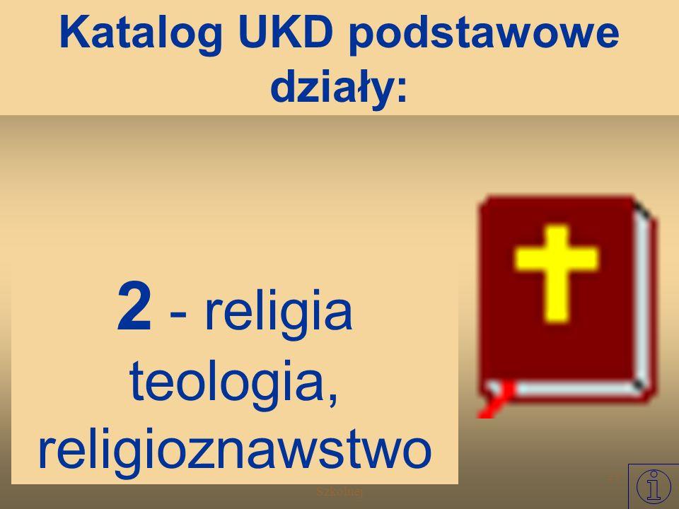 Warsztat Informacyjny Biblioteki Szkolnej 22 1 - filozofia, psychologia Katalog UKD podstawowe działy: