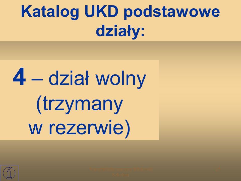 Warsztat Informacyjny Biblioteki Szkolnej 24 3 - nauki społeczne, prawo, administracja Katalog UKD podstawowe działy: