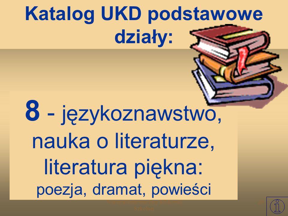 Warsztat Informacyjny Biblioteki Szkolnej 28 7 - sztuka, rozrywki, sport Katalog UKD podstawowe działy: