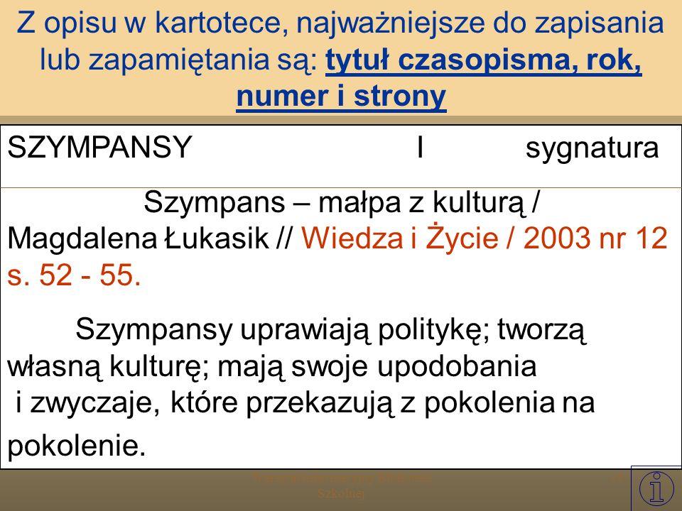 Warsztat Informacyjny Biblioteki Szkolnej 34 Wygląd karty w kartotece: SZYMPANSY I sygnatura Szympans – małpa z kulturą / Magdalena Łukasik // Wiedza