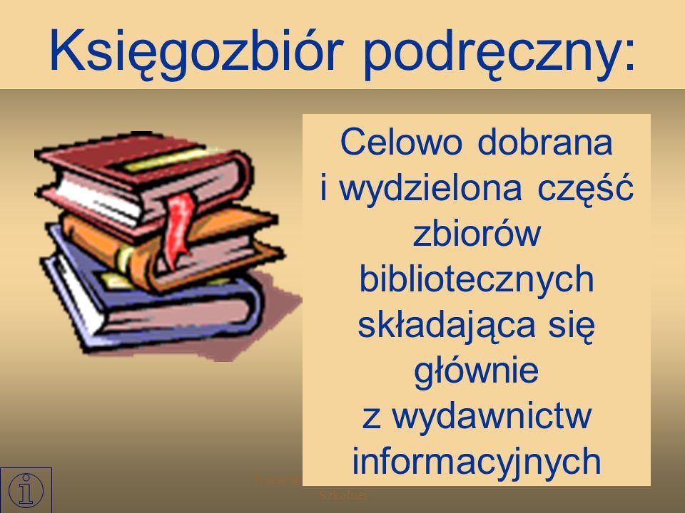Warsztat Informacyjny Biblioteki Szkolnej 5 księgozbiór podręczny katalogi:katalogi formalne: alfabetyczny i tytułowy rzeczowe: systematyczny i przedm