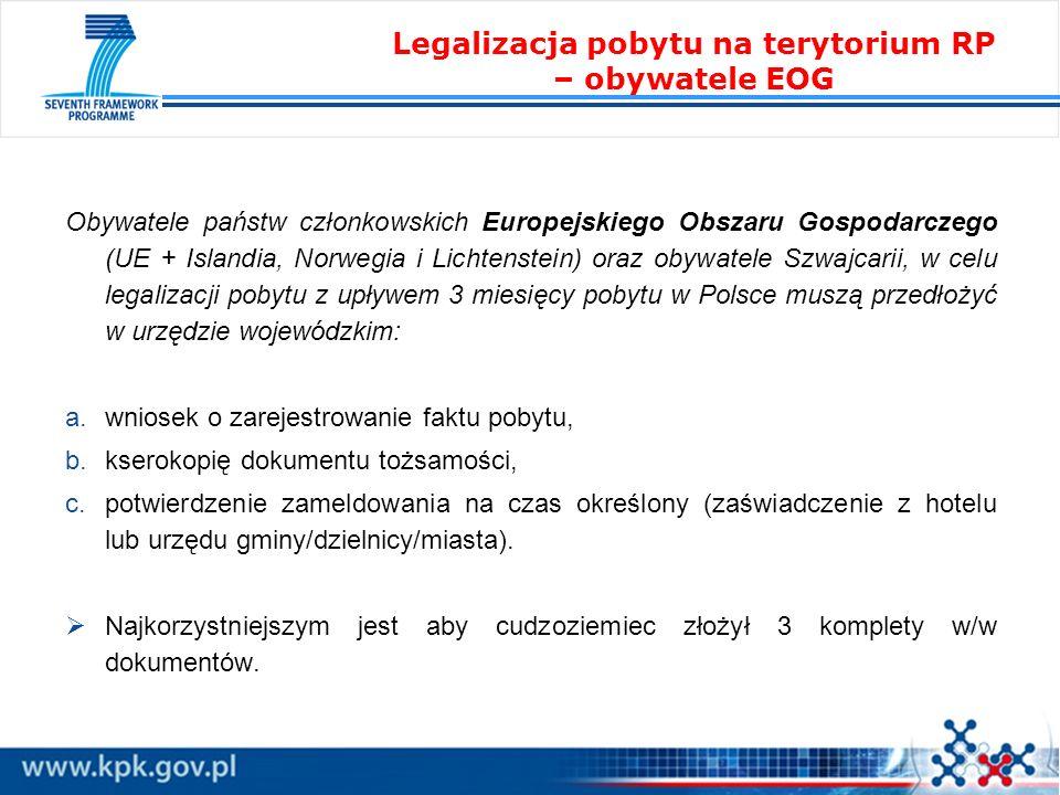 Obywatele państw członkowskich Europejskiego Obszaru Gospodarczego (UE + Islandia, Norwegia i Lichtenstein) oraz obywatele Szwajcarii, w celu legaliza