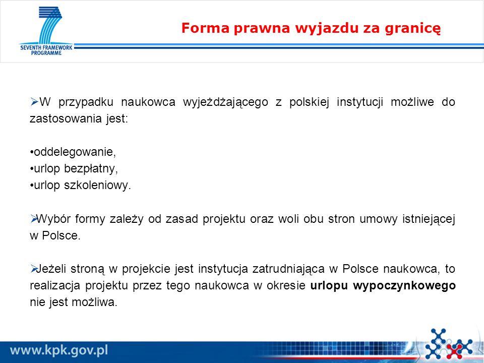 W przypadku naukowca wyjeżdżającego z polskiej instytucji możliwe do zastosowania jest: oddelegowanie, urlop bezpłatny, urlop szkoleniowy. Wybór formy