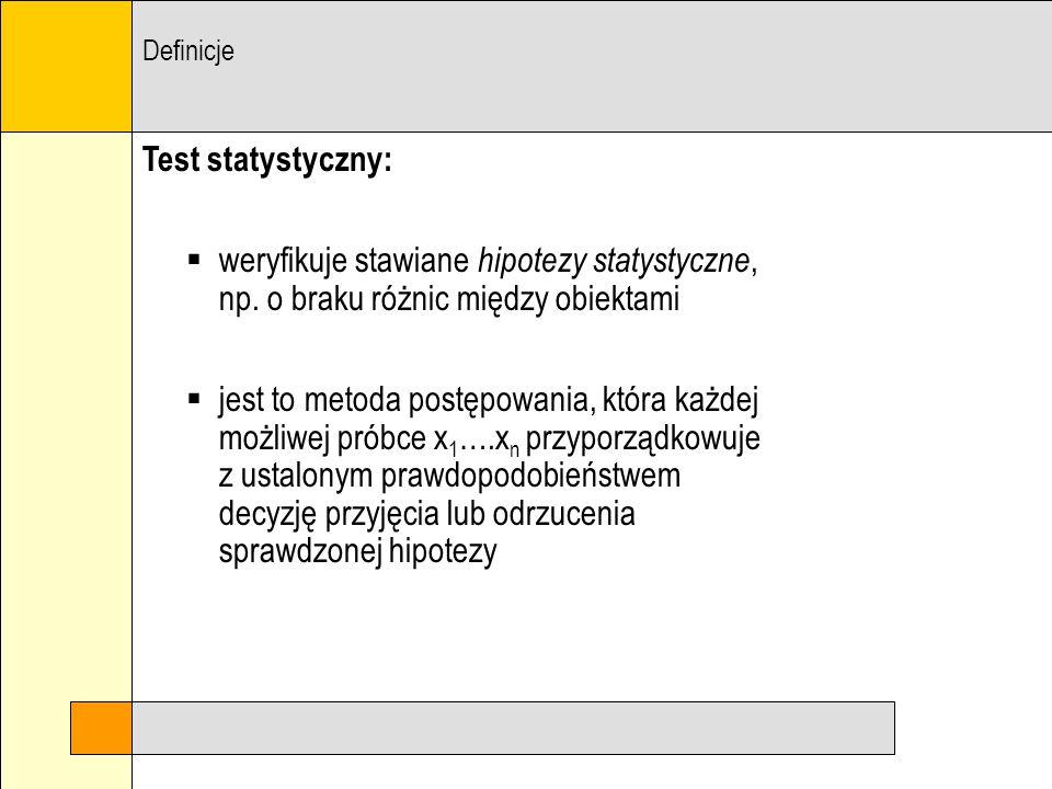 Test statystyczny: weryfikuje stawiane hipotezy statystyczne, np.