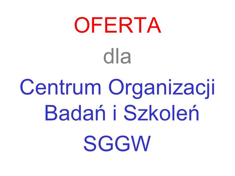 OFERTA dla Centrum Organizacji Badań i Szkoleń SGGW