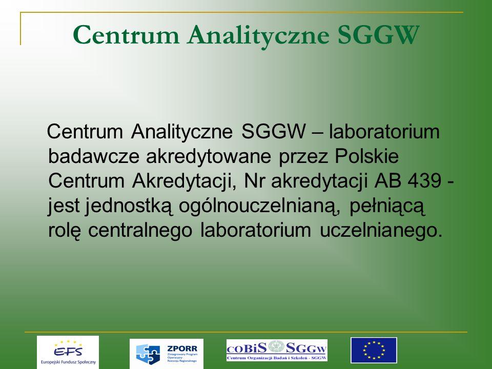 Centrum Analityczne SGGW Centrum Analityczne SGGW – laboratorium badawcze akredytowane przez Polskie Centrum Akredytacji, Nr akredytacji AB 439 - jest jednostką ogólnouczelnianą, pełniącą rolę centralnego laboratorium uczelnianego.