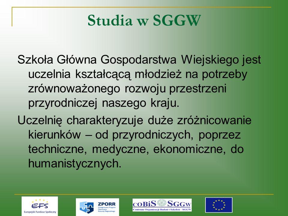 Studia w SGGW Szkoła Główna Gospodarstwa Wiejskiego jest uczelnia kształcącą młodzież na potrzeby zrównoważonego rozwoju przestrzeni przyrodniczej naszego kraju.