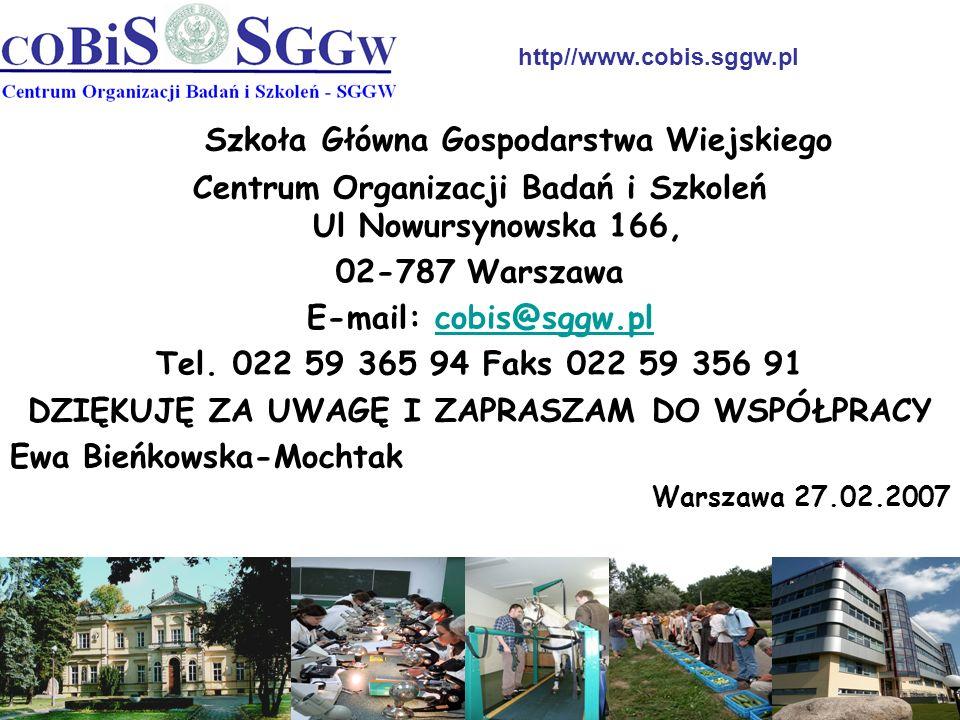 Szkoła Główna Gospodarstwa Wiejskiego Centrum Organizacji Badań i Szkoleń Ul Nowursynowska 166, 02-787 Warszawa E-mail: cobis@sggw.plcobis@sggw.pl Tel