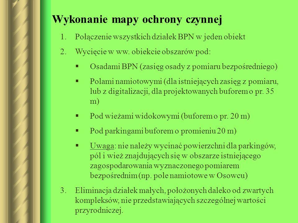 Wykonanie mapy ochrony czynnej 1.Połączenie wszystkich działek BPN w jeden obiekt 2.Wycięcie w ww. obiekcie obszarów pod: Osadami BPN (zasięg osady z