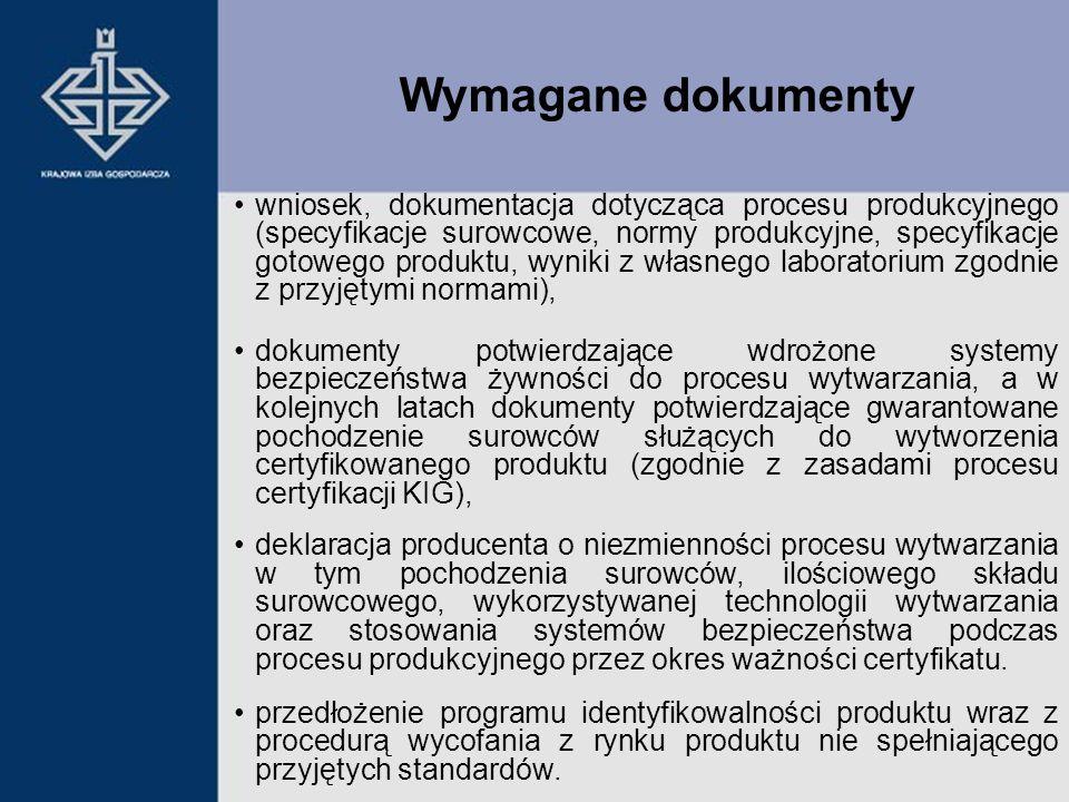 wniosek, dokumentacja dotycząca procesu produkcyjnego (specyfikacje surowcowe, normy produkcyjne, specyfikacje gotowego produktu, wyniki z własnego la