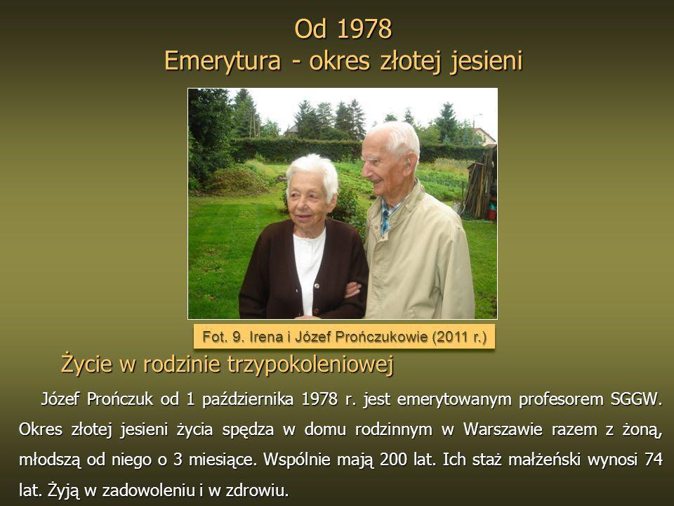 Od 1978 Emerytura - okres złotej jesieni Od 1978 Emerytura - okres złotej jesieni Życie w rodzinie trzypokoleniowej Życie w rodzinie trzypokoleniowej