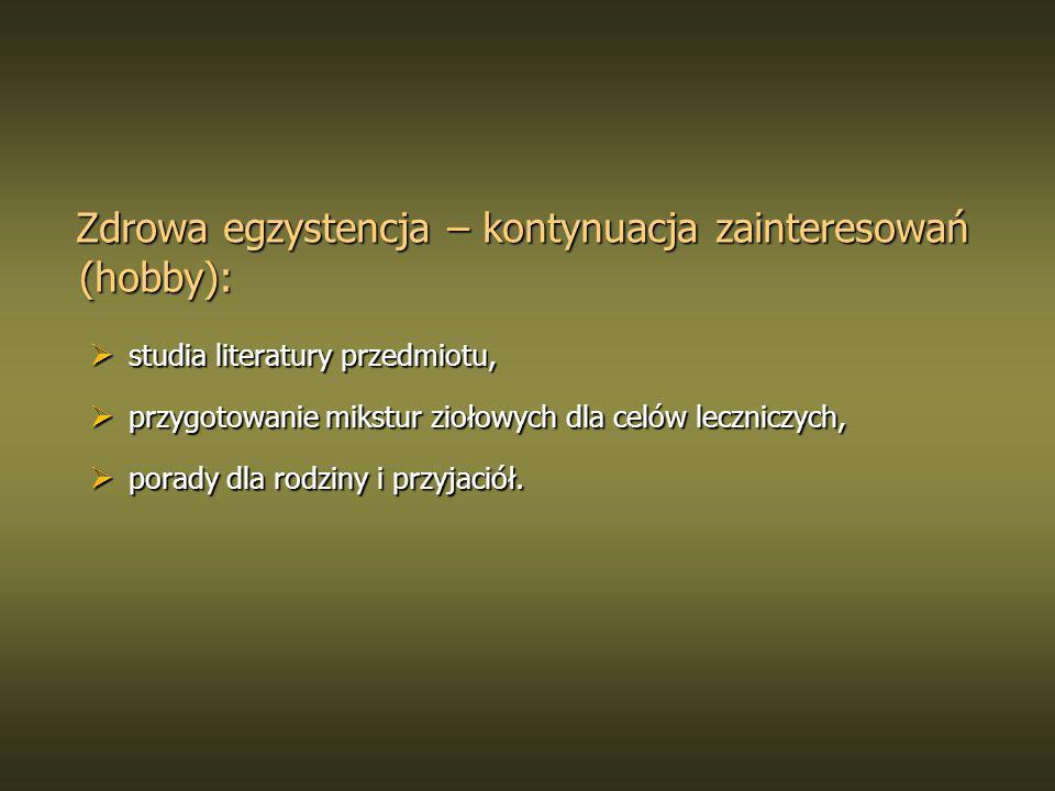 studia literatury przedmiotu, studia literatury przedmiotu, przygotowanie mikstur ziołowych dla celów leczniczych, przygotowanie mikstur ziołowych dla