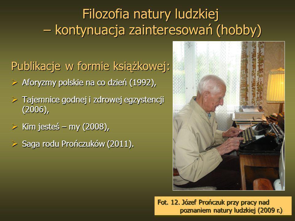 Filozofia natury ludzkiej – kontynuacja zainteresowań (hobby) Filozofia natury ludzkiej – kontynuacja zainteresowań (hobby) Aforyzmy polskie na co dzi