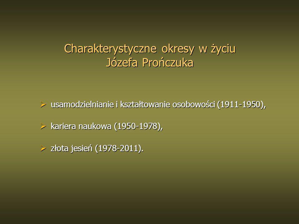 Charakterystyczne okresy w życiu Józefa Prończuka usamodzielnianie i kształtowanie osobowości (1911-1950), usamodzielnianie i kształtowanie osobowości