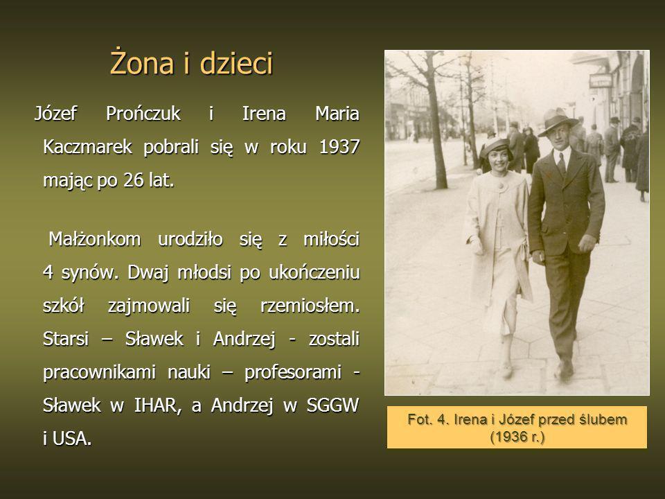 Żona i dzieci Józef Prończuk i Irena Maria Kaczmarek pobrali się w roku 1937 mając po 26 lat. Józef Prończuk i Irena Maria Kaczmarek pobrali się w rok