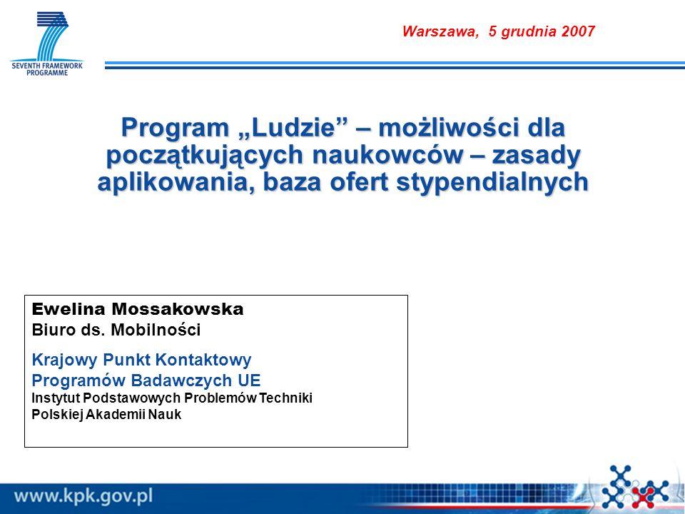 Program Ludzie – możliwości dla początkujących naukowców – zasady aplikowania, baza ofert stypendialnych Ewelina Mossakowska Biuro ds.